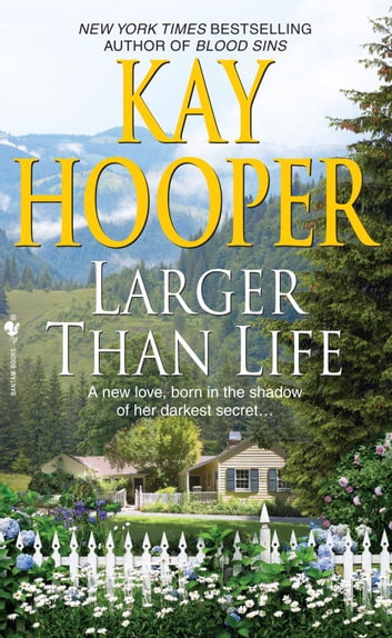 Larger than Life - A Novel ebook by Kay Hooper