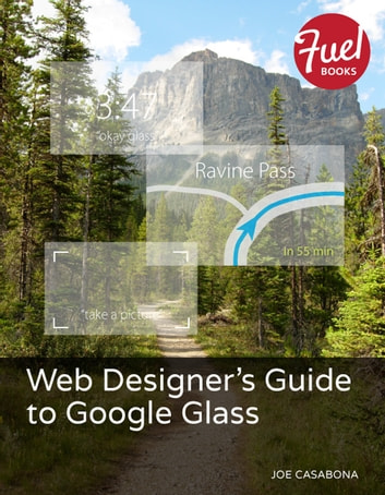 Web Designer's Guide to Google Glass ebook by Joe Casabona