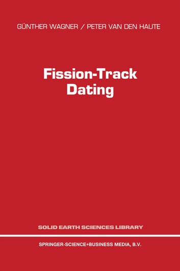 fission track dating principles Fission track analysis and its applications the fta principles fission-track dating is a suitable method for.