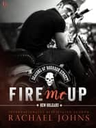 Fire Me Up eBook by Rachael Johns