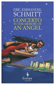 Concerto to the Memory of an Angel ebook by Eric-Emmanuel Schmitt,Alison Anderson