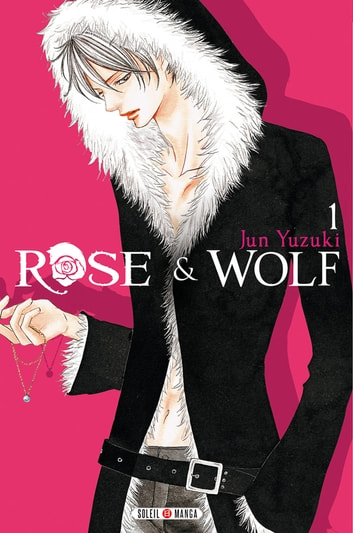 Rose & Wolf T01 ebook by Jun Yuzuki