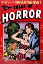 Tales of Horror, Volume 2, What Was the Thing in the Pool ebook by Yojimbo Press LLC, Toby / Minoan
