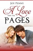 A Love for the Pages ebook by Joy Penny