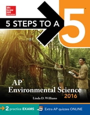 5 Steps to a 5: AP Environmental Science 2016 ebook by Linda Williams