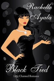 Black Tied: Sapphire - Love Charmed Romance, #1 ebook by Rachelle Ayala