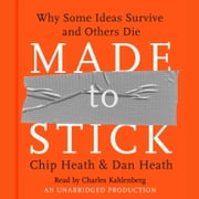 Made to Stick - Why Some Ideas Survive and Others Die audiobook by Chip Heath, Dan Heath