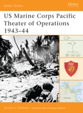 US Marine Corps Pacific Theater of Operations 1943?44 ebook by Gordon L. Rottman