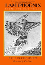 I Am Phoenix - Poems for Two Voices ebook by Paul Fleischman,Ken Nutt