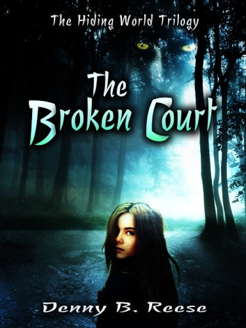 The Broken Court (The Hiding World - Book 1) ebook by Denny B. Reese