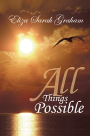 All Things Possible ebook by Eliza Sarah Graham