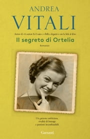 Il segreto di Ortelia eBook by Andrea Vitali