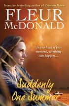 Suddenly One Summer ebook by Fleur McDonald