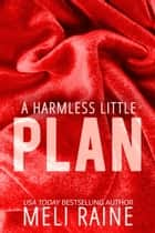 A Harmless Little Plan (Harmless #3) - Romantic Suspense ebook by Meli Raine