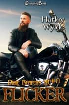 Flicker ebook by Harley Wylde