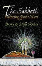 The Sabbath ebook by Barry & Steffi Rubin