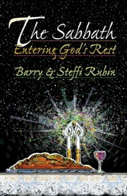 The Sabbath - Entering God's Rest ebook by Barry & Steffi Rubin