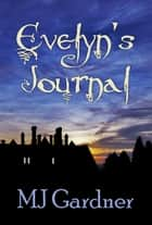 Evelyn's Journal ebook by MJ Gardner