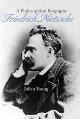 Friedrich Nietzsche ebook by Young, Julian