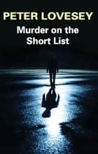 Murder on the Short List ebook by Peter Lovesey