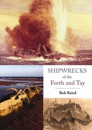 Shipwrecks of the Forth and Tay ebook by Bob Baird