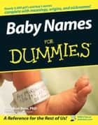 Baby Names For Dummies ebook by Margaret Rose
