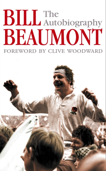 Bill Beaumont: The Autobiography ebook by Bill Beaumont