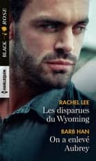 Les disparues du Wyoming - On a enlevé Aubrey ebook by Rachel Lee, Barb Han