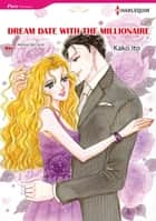 DREAM DATE WITH THE MILLIONAIRE (Harlequin Comics) - Harlequin Comics ebook by Melissa McClone, Kako Ito