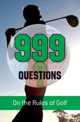 999 Questions on the Rules of Golf ebook by Rhodes, Barry