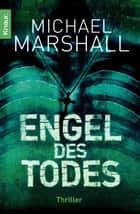 Engel des Todes - Thriller ebook by Michael Marshall, Reinhard Tiffert