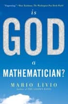 Is God a Mathematician? ebook by Mario Livio