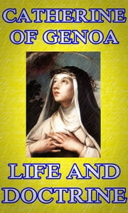 Life and Doctrine ebook by Catherine of Genoa