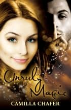 Unruly Magic (Book 2, Stella Mayweather Series) ebook by Camilla Chafer