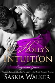 Holly's Intuition - Erogenous Zones, #2 ebook by Saskia Walker