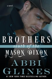Brothers South of the Mason Dixon ebook by Abbi Glines