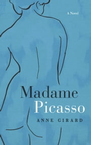 Madame Picasso ebook by Anne Girard