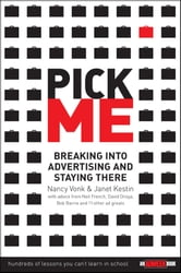 Pick Me - Breaking Into Advertising and Staying There ebook by Nancy Vonk,Janet Kestin