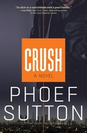 Crush ebook by Phoef Sutton