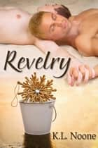 Revelry ebook by K.L. Noone