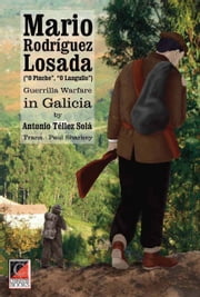 Mario Rodríguez Losada (O Pinche, O Langullo). Guerrilla Warfare in Galicia Share your own customer images Mario Rodríguez Losada (O Pinche, O Langullo). - Guerrilla Warfare in Galicia ebook by Antonio Téllez