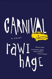 Carnival: A Novel ebook by Rawi Hage