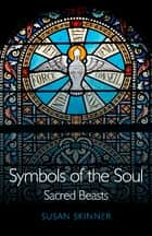 Symbols of the Soul ebook by Susan Skinner