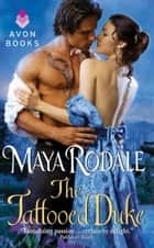 The Tattooed Duke ebook by Maya Rodale