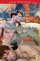 Belgian Chocolates and Incubus Kisses ebook by Scarlet Hyacinth