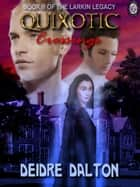 Quixotic Crossings ebook by Deidre Dalton, T.L. Davison
