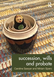 Succession, Wills and Probate ebook by Caroline Sawyer, Miriam Spero