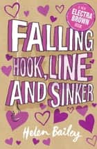 Electra Brown: 5: Falling Hook, Line and Sinker ebook by Helen Bailey