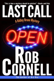 Last Call - Ridley Brone Mysteries, #1 ebook by Rob Cornell