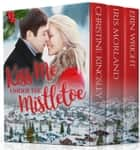 Kiss Me Under the Mistletoe ebook by Christine Kingsley, Iris Morland, Erin Wright